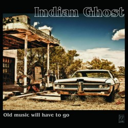 Indian Ghost - Old Music...
